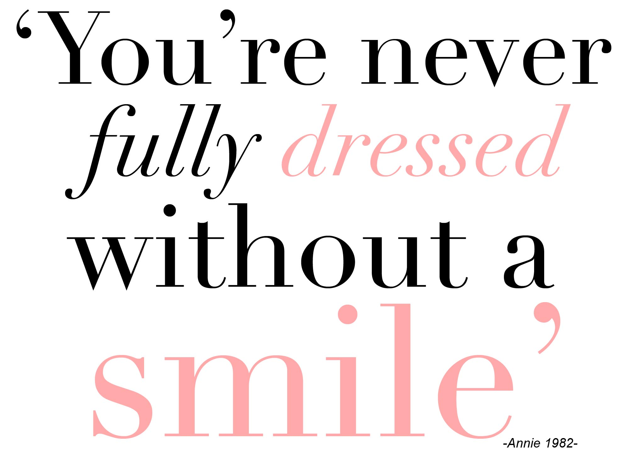 smile-quotes-youre-never-full-dressed-without-a-smile1
